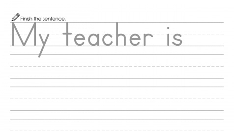 Finish the Sentence: My Teacher is